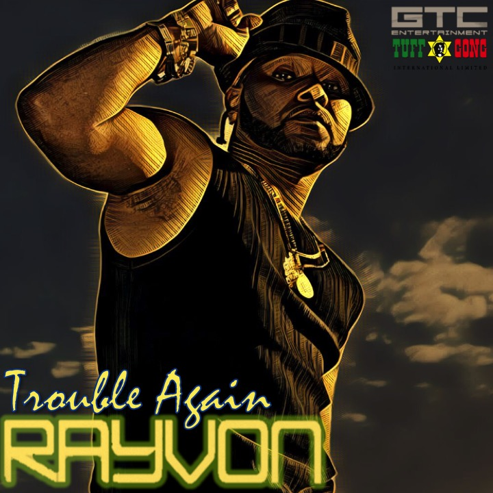 RAYVON_TroubleAgain